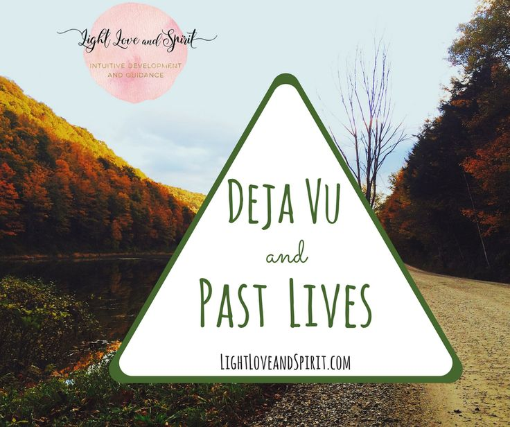 Deja Vu and Past Lives