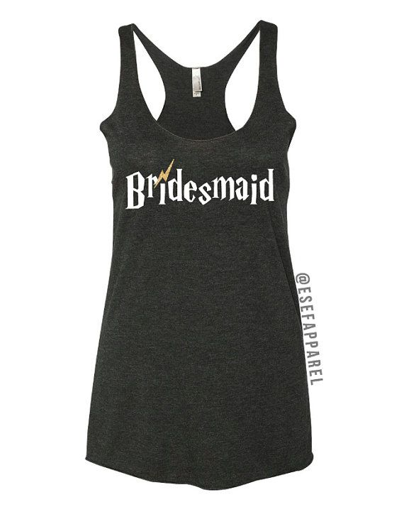 Harry Potter Bridesmaid Tank from Vacaville https://www.etsy.com/listing/265551298/bridesmaid-bachelorette-nothing-on-back