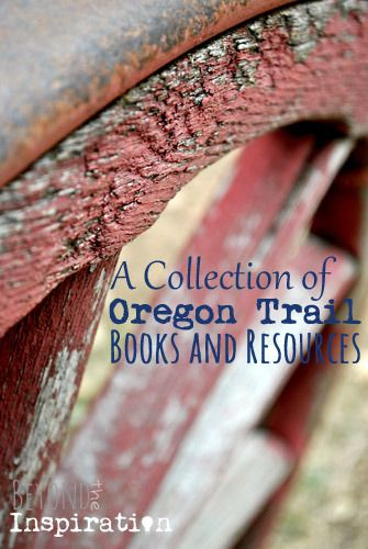 A thorough list of books and resources to study the Oregon Trail. | www.beyondtheinspiration.com