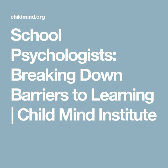 School Psychologists: Breaking Down Barriers to Learning | Child Mind Institute
