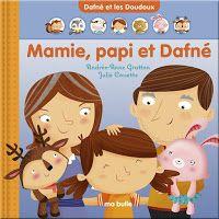 Andrée-Anne Gratton, auteure jeunesse: Mamie, papi et Dafné