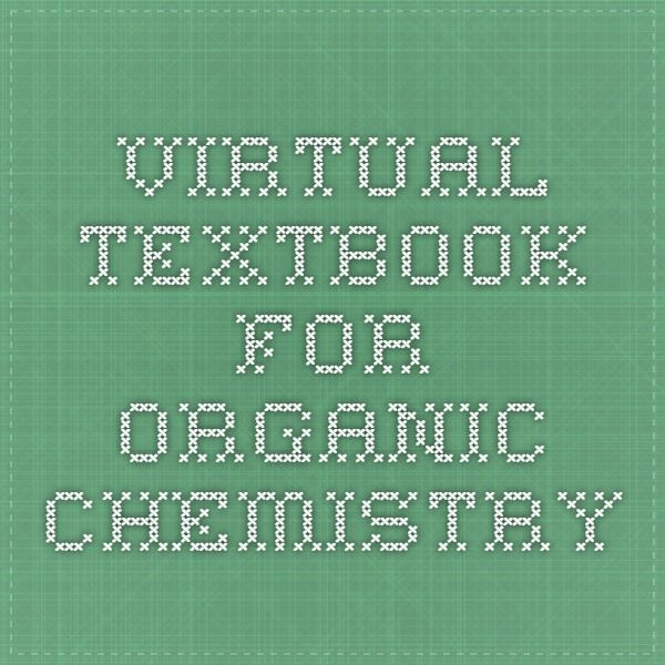 Virtual Textbook for Organic Chemistry