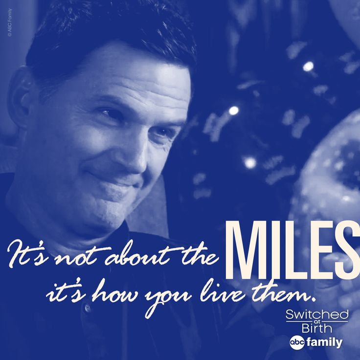 """It's not about the miles it's about how you live them."" - John 