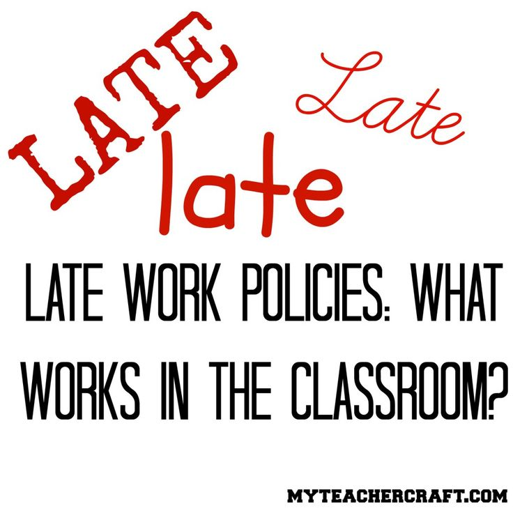 Late Work Policies - What Works in the Classroom? - My Teacher Craft