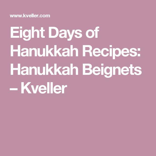Eight Days of Hanukkah Recipes: Hanukkah Beignets – Kveller