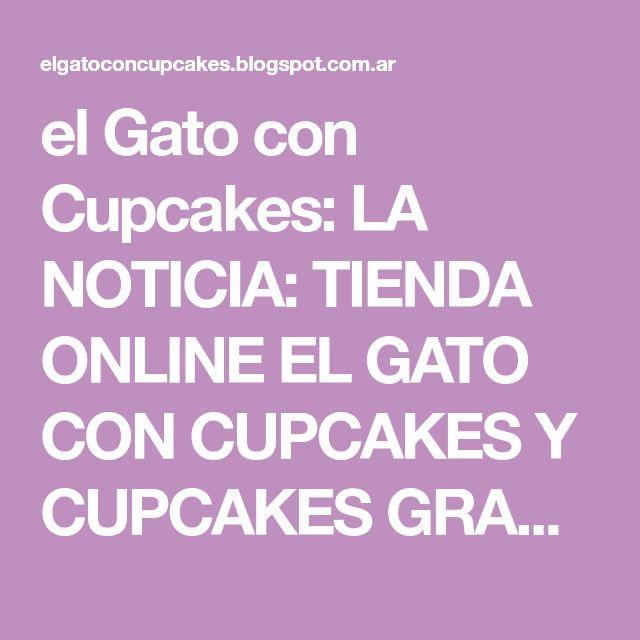 el Gato con Cupcakes: LA NOTICIA: TIENDA ONLINE EL GATO CON CUPCAKES Y CUPCAKES GRADUACIÓN