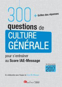 """658.007 SCO édition 2017 """"Pour vous permettre de vous entraîner de manière intensive et efficace, ce livre est tout entier consacré à une seule épreuve : Culture générale. Il contient 300 questions inédites sur l'actualité récente mises au point en collaboration avec l'équipe du Score IAE-Message et vous fournit les réponses."""""""