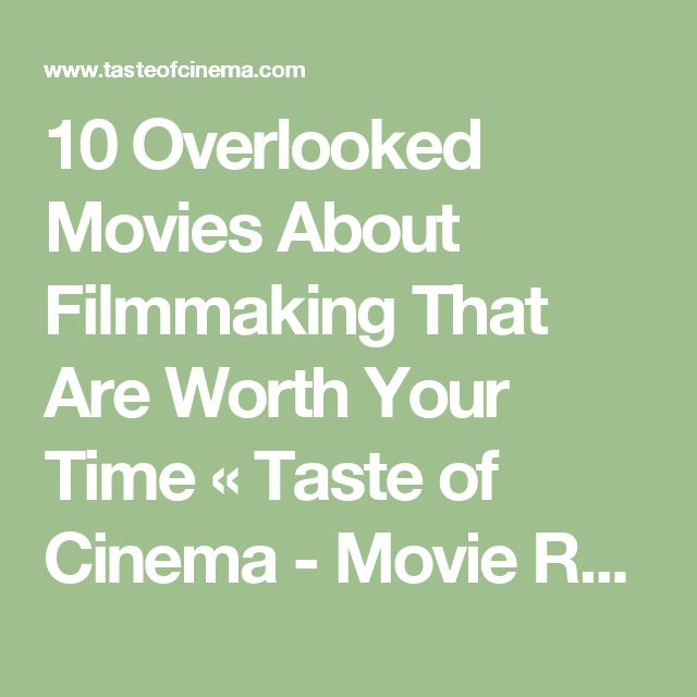 10 Overlooked Movies About Filmmaking That Are Worth Your Time «  Taste of Cinema - Movie Reviews and Classic Movie Lists