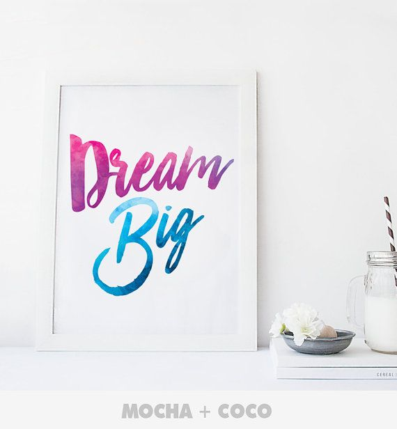 Dream Big Watercolor Poster | Inspirational Quote, Motivational Art, Typography Floral, Kids, Printable Mocha + Coco, INSTANT FILE DOWNLOAD