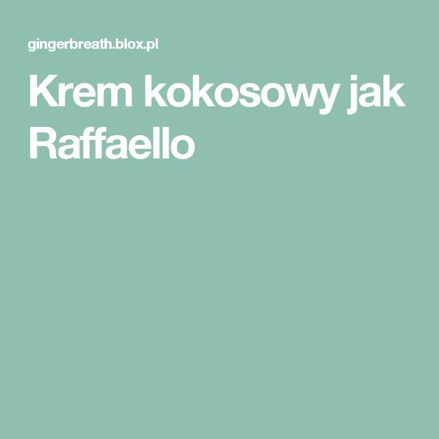 Krem kokosowy jak Raffaello