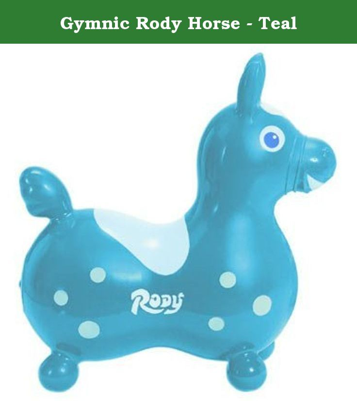 Gymnic Rody Horse - Teal. Hopping Horse is a hopping good time. Kids love bouncing around on Rody, the horse that's made of super strong yet soft latex, indoors and on smooth outdoor surfaces. A great way to exercise while having fun, Hoppy Horse in teal will help strengthen coordination, balance and lymph circulation. A base, sold separately, transforms Rody into a rocking horse. Rody is 12-inches high at the saddle.