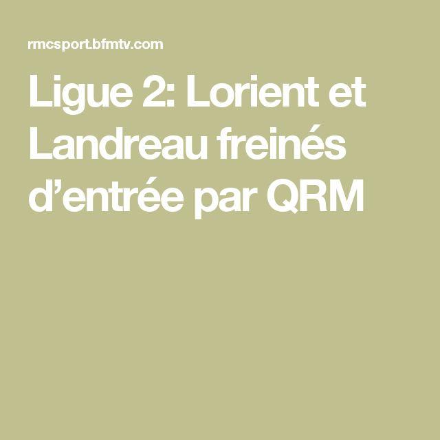 Ligue 2: Lorient et Landreau freinés d'entrée par QRM
