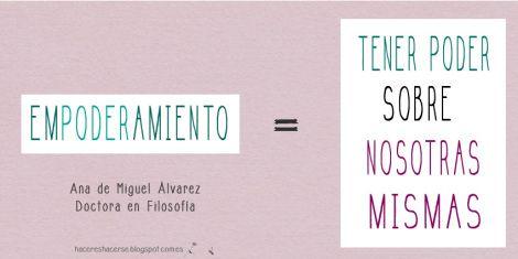¿Qué es el empoderamiento femenino? http://hacereshacerse.com/2013/05/15/que-es-el-empoderamiento-femenino/