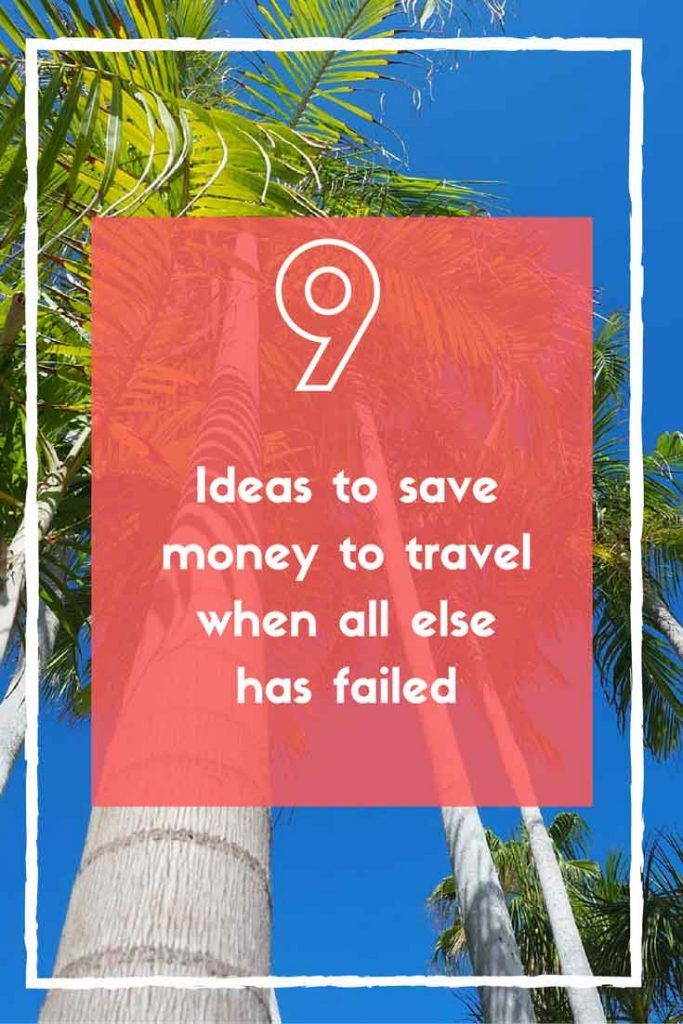 For when ypu already know your still gonna suck at saving this year ;) 9 Ideas to save money to travel when all else has failed by See Something New