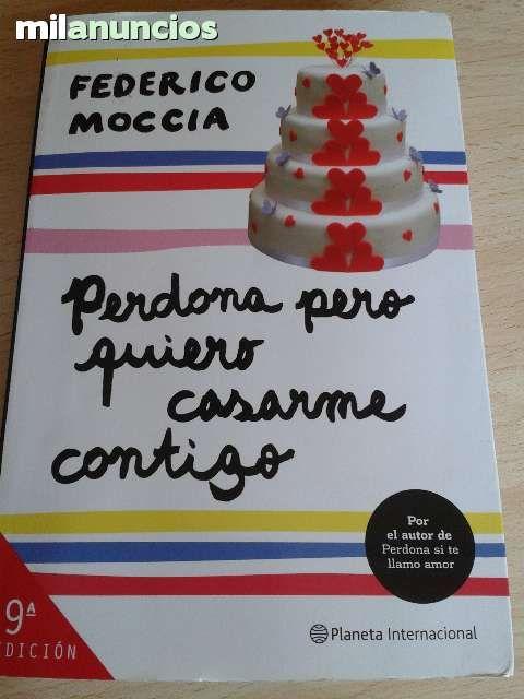 Vendo libro de Federico Moccia. Anuncio y más fotos aquí: http://www.milanuncios.com/libros/perdona-pero-quiero-casarme-contigo-134852702.htm