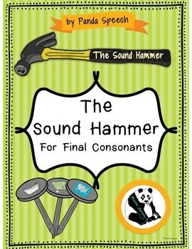 The Sound Hammer is a fun and interactive way to work on final consonants. Use a toy hammer with this program (or the included one laminated) to hit sound, syllable, word, and phrase nails! Make it fun by taping sound and word nails on your furniture for your students to fix while practicing their targets!