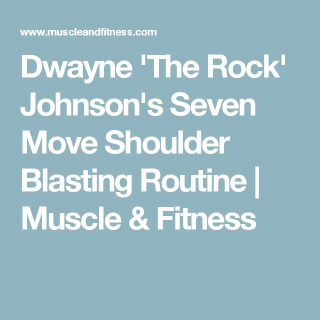 Dwayne 'The Rock' Johnson's Seven Move Shoulder Blasting Routine | Muscle & Fitness