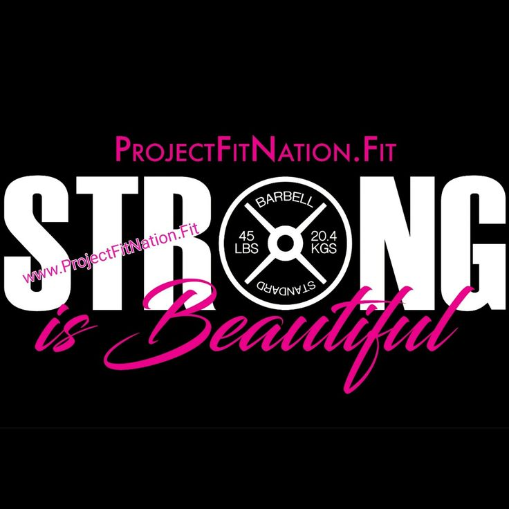 Strong is Beautiful 💖💪  www.projectfitnation.fit