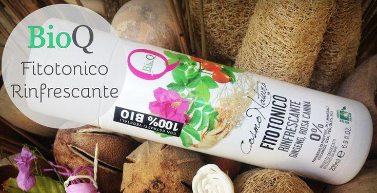 RECENSIONE FITOTONICO RINFESCANTE BIOQ COSMONATURA. LEGGILA ORA! #bellezza #beauty #bio