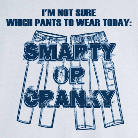 Smarty or Cranky Pants Funny Novelty T Shirt Z12553 by RogueAttire, $18.99
