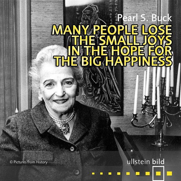 """Many people lose the small joys in the hope for the big happiness."" American writer Pearl S. Buck was born #OTD in 1892. As the daughter of missionaries, Buck spent most of her life before 1934 in China. Her novel 'The Good Earth' was the best-selling fiction book in the United States in 1931 and 1932 and won the Pulitzer Prize in 1932. In 1938, she was awarded the Nobel Prize in Literature."