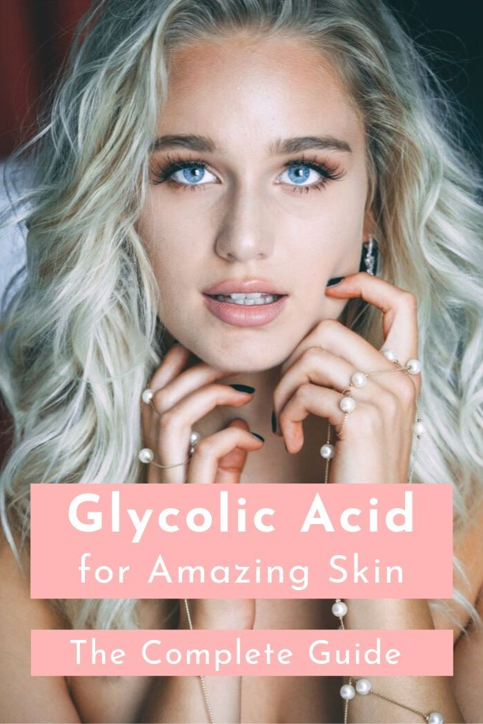 Glycolic Acid for Amazing Skin – The Complete Guide