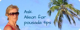 Ask Alison for Pousada tips