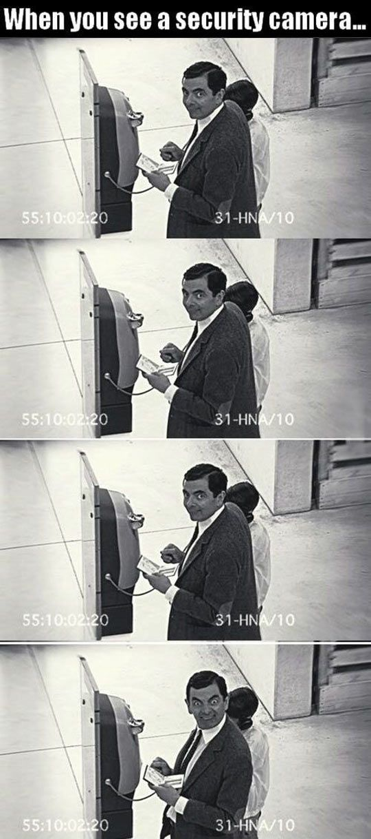 That Moment When You See a Security Camera...Sometimes I do this to people at work when I drive into the security gate