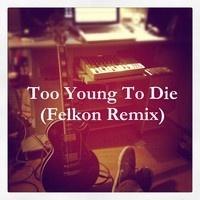 Jamiroquai - Too Young To Die (Felkon Remix) by Felkon on SoundCloud