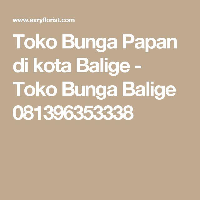Toko Bunga Papan di kota Balige - Toko Bunga Balige 081396353338