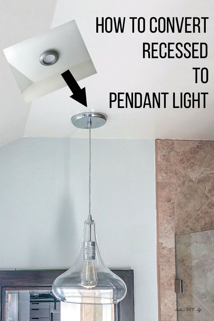 How To Convert Recessed Light Pendant Anika S Diy Life
