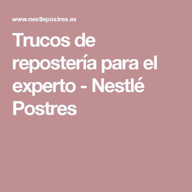 Trucos de repostería para el experto - Nestlé Postres