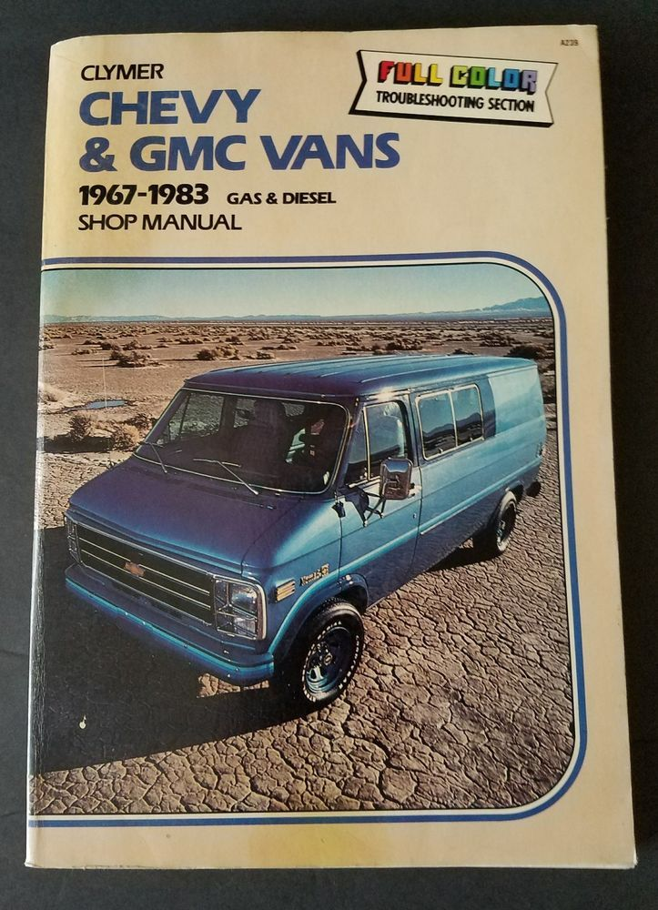 Clymer Chevy And GMC Vans 1967 to 1983 Gas And Diesel Shop Manual A239   Collectibles, Transportation, Automobilia   eBay!