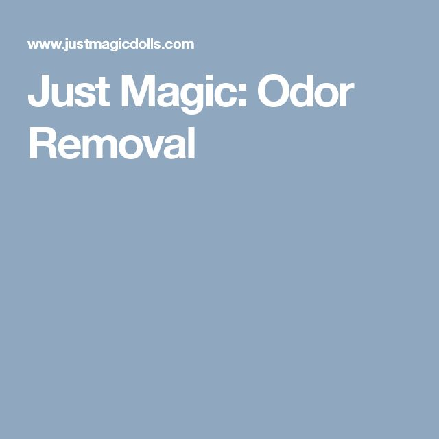 Just Magic: Odor Removal