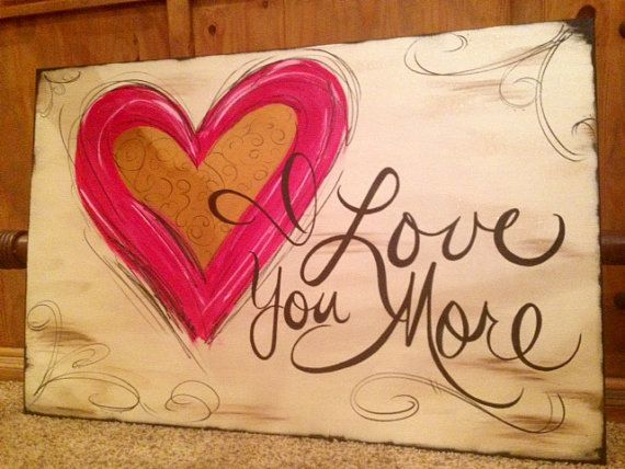 Very Large I Love You More  handpainted canvas by Cross~My~Art Designs by Darla