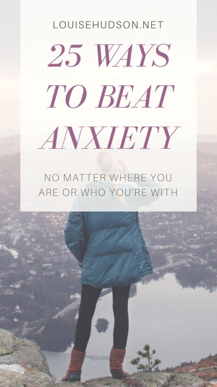 25 Ways to Beat Anxiety Wherever You Are | Mental Health | Anxiety & Depression