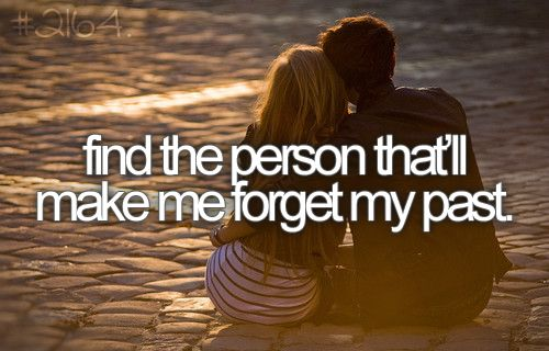 Bucket List ~ Find the person that'll make me forget my past