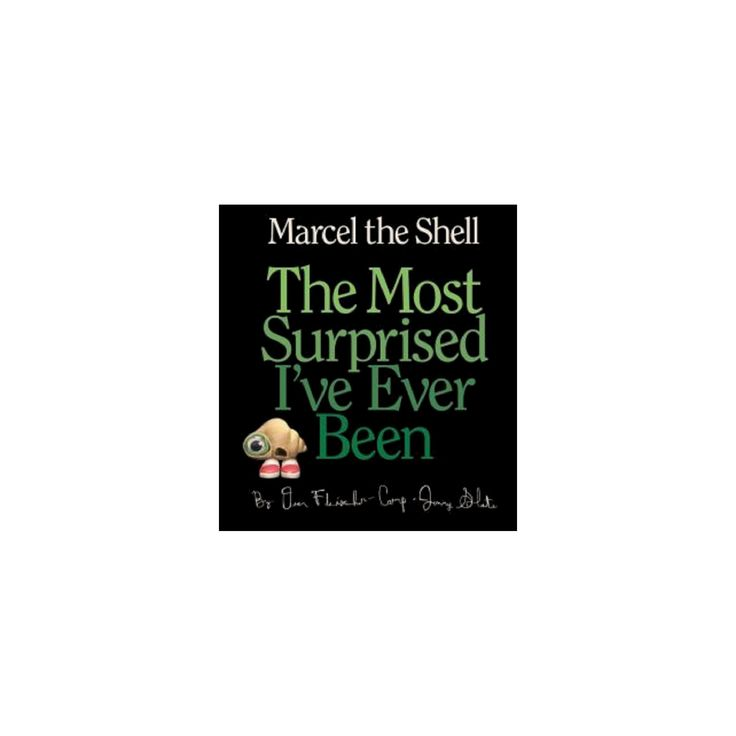 The Most Surprised I've Ever Been ( Marcel the Shell) (Hardcover) by Dean Fleischer-Camp