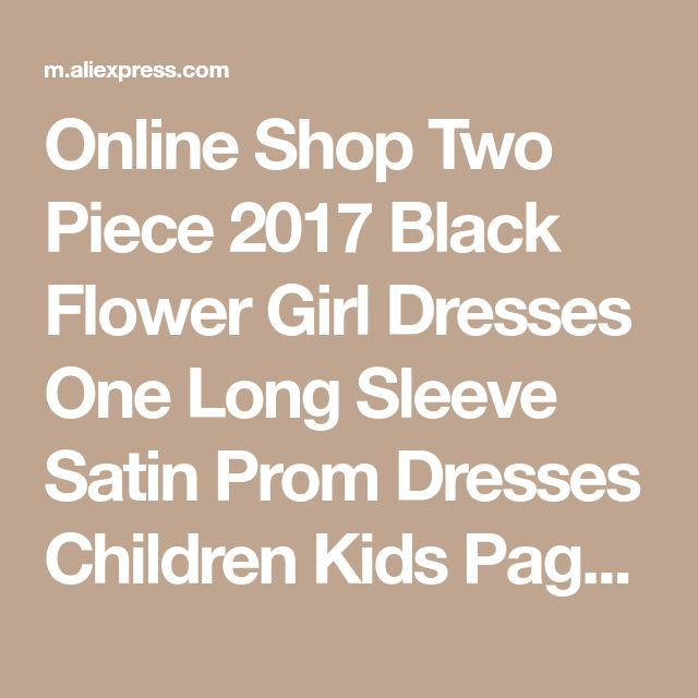 Online Shop Two Piece 2017 Black Flower Girl Dresses One Long Sleeve Satin Prom Dresses Children Kids Pageant Dresses for Little Girls | Aliexpress Mobile
