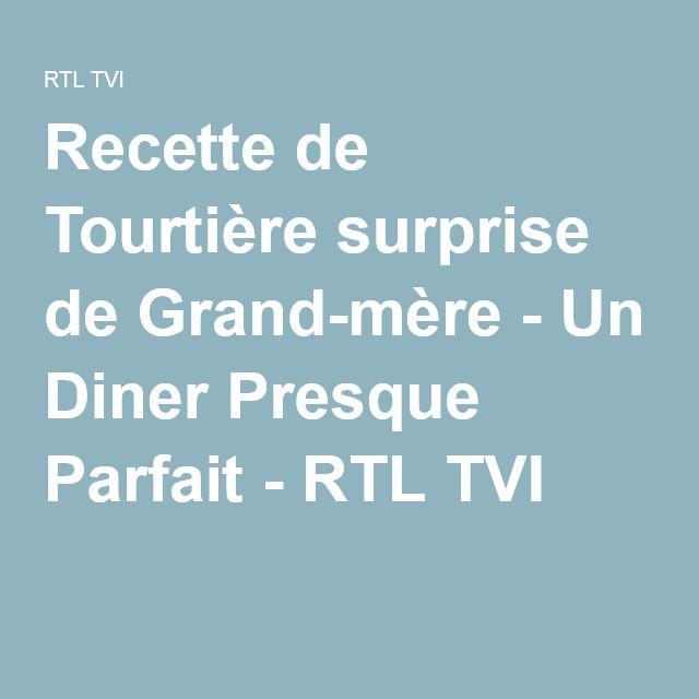 Recette de Tourtière surprise de Grand-mère - Un Diner Presque Parfait - RTL TVI