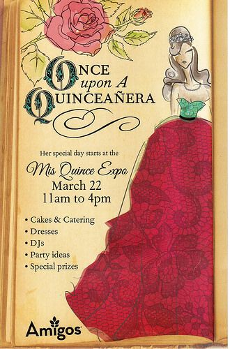 Once Upon a Quinceanera - Flyer from a local Mexican grocery store advertising an upcoming expo for Quinceaneras on March 22, 2014.