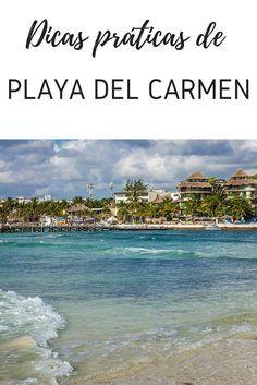 Dicas de viagem para Playa del Carmen, no México. Descubra quando ir, como chegar, onde ficar e o que fazer.
