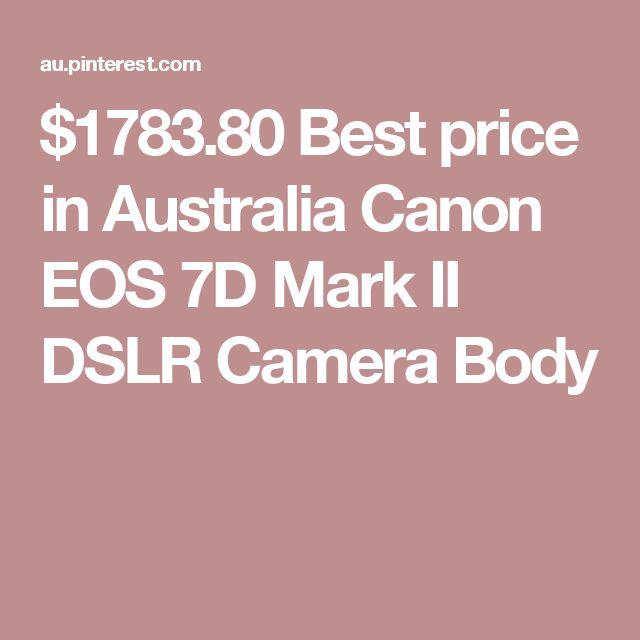 $1783.80 Best price in Australia Canon EOS 7D Mark II DSLR Camera Body