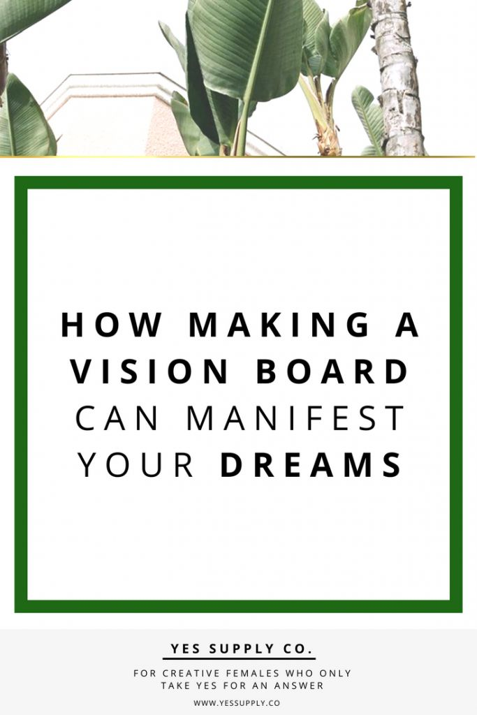 How Making A Vision Board Can Manifest Your Dreams