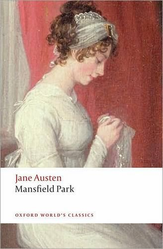 Mansfield Park Oxford Worlds Classics By Jane Austen Published Press