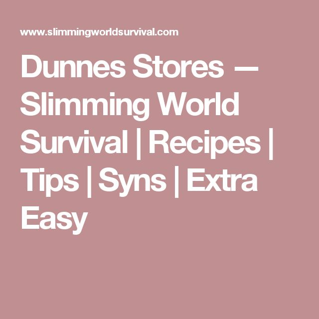 Dunnes Stores — Slimming World Survival | Recipes | Tips | Syns | Extra Easy