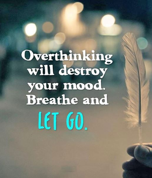 Awesome Inspirational Life Quotes Positive Sayings Just Let Go Overthinking Will Destroy