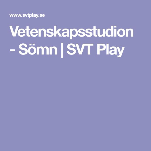 Vetenskapsstudion - Sömn | SVT Play