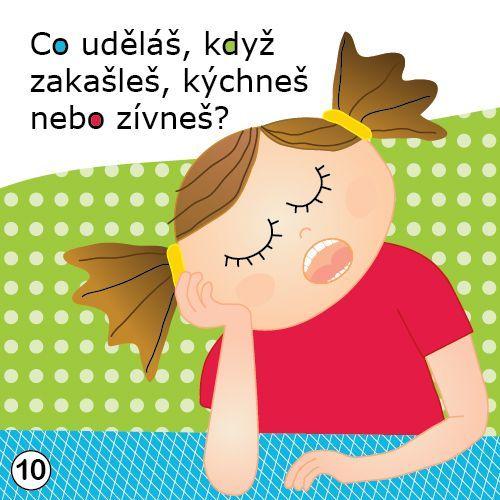 Ukázková kartička ze hry Nešťourej se v nose!    Co uděláš, když si zakašleš, kýchneš nebo zívneš?
