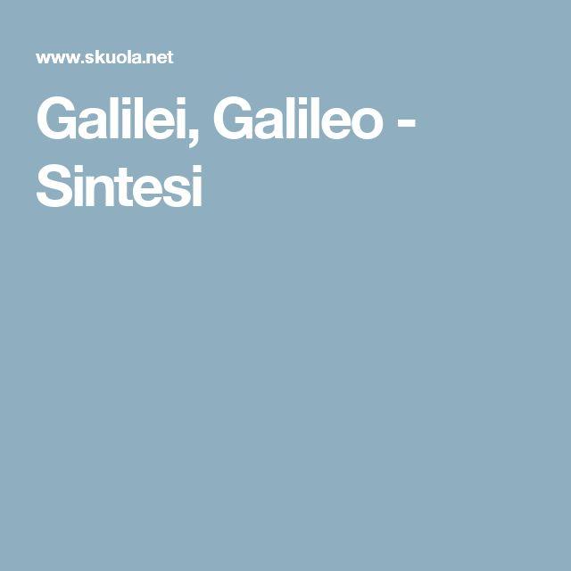 Galilei, Galileo - Sintesi